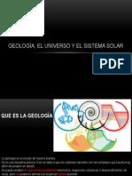 GEOLOGÍA, EL UNIVERSO Y EL SISTEMA SOLAR