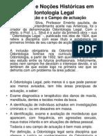 Conceitos e Noções Históricas em Odontologia Legal.