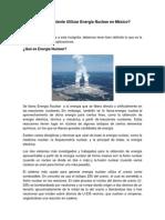 Es Conveniente Utilizar Energía Nuclear en México