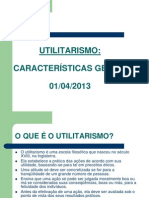 UTILITARISMO - Ideias Gerais - 2013
