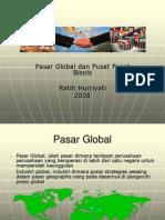 Pertemuan 2 Pasar Global Dan Pusat Bisnis