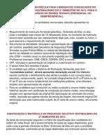 DOCUMENTOS PARA MATRÍCULA PARA CANDIDATOS CONVOCADOS NO PROCESSO SELETIIVO VESTIIBULIINHO DO 2º SEMESTRE DE 2013