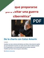 """""""Hay que prepararse para evitar una guerra cibernética""""- De la charla con Celso Amorín"""