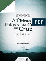 C.H. Spurgeon - A Última palavra de Cristo na cruz
