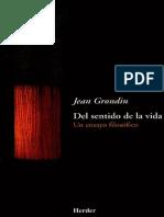 Jean Grondin. Ensayo Sobre El Sentido de La Vida