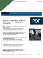 Rafael Correa ordena repatriar $ 1.116'000.000 para financiar inversiones - Economía | El Universo.pdf