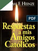 Respuestas a CATÓLICOS - Thomas F. Heinze