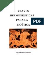Benítez Rubio, Fco. Javier - CLAVES HERMENÉUTICAS PARA LA BIOÉTICA
