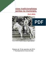 As raízes tradicionalistas presentes no município