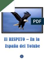 El RESPETO - En la España del Yotube