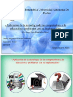 Aplicacion de La Tecnologia de Las Computadoras en La Educacion y Problemas Con Su Implantacion