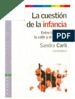 Sandra Carli La Cuestion de La Infancia Entre La Escuela, La Calle y El Shopping
