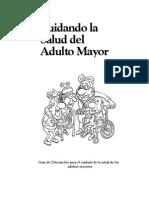Cuidando La Salud Del Adulto Mayor.  Guía.