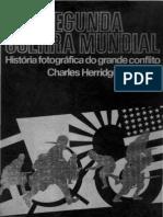 Historia Fotográfica da 2ª Guerra Vol. I - Charles Herridge