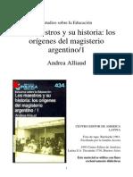 Historia y Politica de La Educacion Argentina - Origenes Del Magisterio Argentino - Alliaud