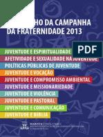 A Caminho Da Campanha Da Fraternidade 2013 121110063022 Phpapp01(1)