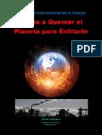 La Agencia Internacional de la Energía Llama a quemar el Planeta para Enfriarlo (A)