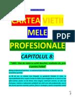 ...8 - Capitolul 8 - Filozofii de Viata = Cartea Vietii Mele Profesionale