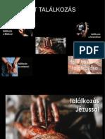 Öt Találkozás (III) Találkozás Jézussal