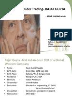 An Evil of Insider Trading- RAJAT GUPTA