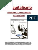 El capitalismo (eufemismo de usura terrorista) morirá matando