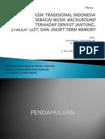 Presentasi Pendadaran-Pengaruh Musik Tradisional Jawa, Sunda, Bali terhadap Denyut Jantung, Stroop Test dan Short Term Memory oleh