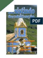 Resistindo a Secularização - Arival Dias Casimiro