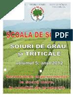 Scoala de Soiuri - Soiuri de Grau Si Triticale, Vol 5, An 2012