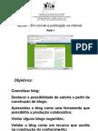 Blog Um Convite à Publicação Na Internet