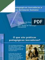 prticaspedaggicasinovadorasecentradasnaformaohumana-100321092625-phpapp02
