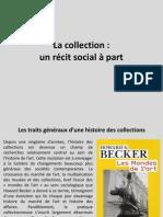 1. La collection. Un récit social à part