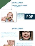 La sigillatura presso lo Studio Dentistico Vital Dent Monza