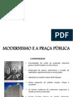 MODERNISMO E A PRAÇA PÚBLICA
