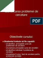 Curs 4. MTCE Identificarea Problemei de Cercetare