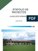 PORTAFOLIO DE PROYECTOS julian lopez hernandez, arquitecto