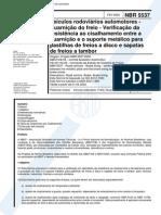 NBR 05537 - Veiculos Rodoviarios Automotores - Guarnicao Do Freio - Verificacao Da Resistencia Ao