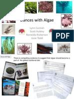 Dances with Algae