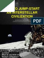 How to Jump-Start an Interstellar Civilization