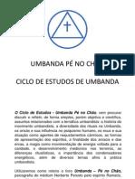 CICLO DE ESTUDOS -  UMBANDA PÉ NO CHÃO