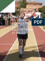 Maraton La Vida en Cuarenta y Dos Kilometros y Pico