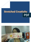 Stretched Creativity