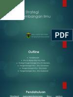 Strategi Pengembangan Ilmu (KLP 8)