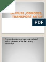Osmosis,Difusi, Transport Aktif