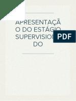 APRESENTAÇÃO DO ESTÁGIO SUPERVISIONADO