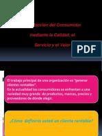 Sesion 4 - Como Instituir La Satisfaccion Del Consumidor Mediante La Calidad, El Servicio y El Valor