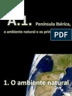A1 - Península Ibérica, O AMBIENTE NATURAL