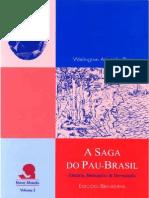 17418 - A SAGA DO PAU-BRASIL - HISTÓRIA, MONOPÓLIO e DEVASTAÇÃO - WELINGTON ALMEIDA PINTO