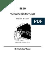 ITESM CCM - 2009 II - Modelos Decision Ales, Casos
