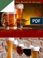 Um Passeio Pelo Mundo Da Cerveja