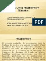 PORTAFOLIO DE PRESENTACIÓN, SEMANA 4, MTRA. MARIA TERESA ARCE TRUEBA - copia (2)